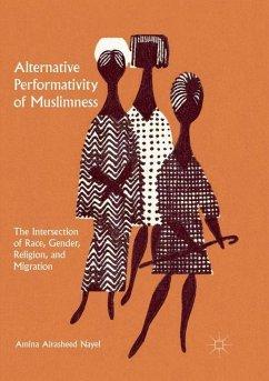 Alternative Performativity of Muslimness - Nayel, Amina Alrasheed