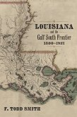 Louisiana and the Gulf South Frontier, 1500-1821 (eBook, ePUB)