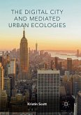 The Digital City and Mediated Urban Ecologies