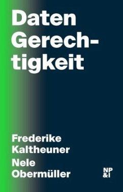 DatenGerechtigkeit - Kaltheuner, Frederike; Obermüller, Nele