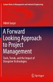 A Forward Looking Approach to Project Management