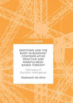 Emotions and The Body in Buddhist Contemplative Practice and Mindfulness-Based Therapy - de Silva, Padmasiri