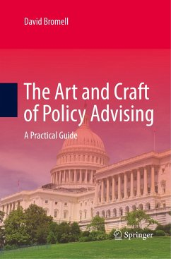 The Art and Craft of Policy Advising - Bromell, David