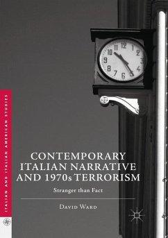 Contemporary Italian Narrative and 1970s Terrorism - Ward, David
