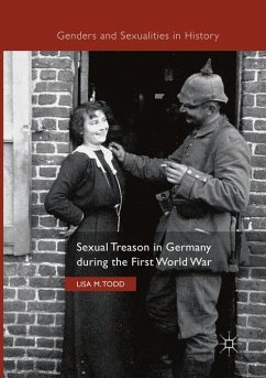 Sexual Treason in Germany during the First World War - Todd, Lisa M.