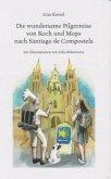 Die wundersame Pilgerreise von Koch und Mops nach Santiago de Compostela