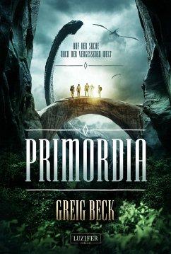 PRIMORDIA - Auf der Suche nach der vergessenen Welt - Beck, Greig