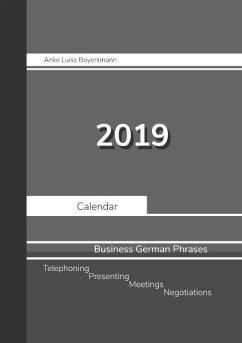 2019 Anke Luise Bayersmann Calendar Business German Phrases