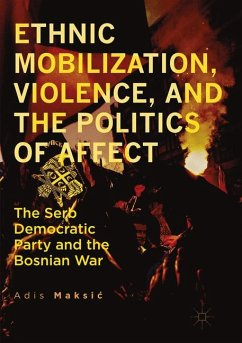 Ethnic Mobilization, Violence, and the Politics of Affect - Maksic, Adis
