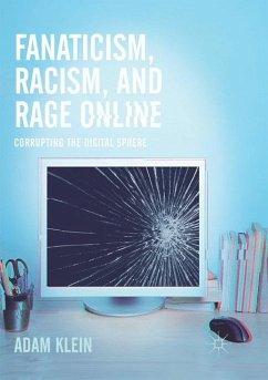 Fanaticism, Racism, and Rage Online - Klein, Adam