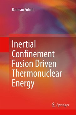 Inertial Confinement Fusion Driven Thermonuclear Energy - Zohuri, Bahman
