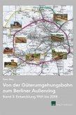 Von der Güterumgehungsbahn zum Berliner Außenring, Band 3
