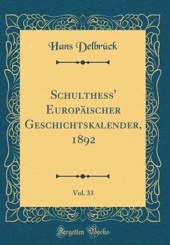 Schulthess' Europäischer Geschichtskalender, 1892, Vol. 33 (Classic Reprint)