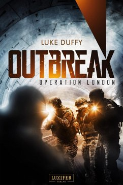 Outbreak 2 - Operation London - Duffy, Luke