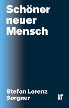Schöner neuer Mensch - Sorgner, Stefan Lorenz