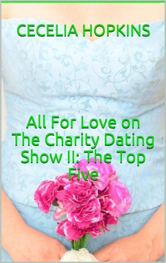 All for Love on The Charity Dating Show II: The...