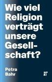 Wie viel Religion verträgt unsere Gesellschaft?