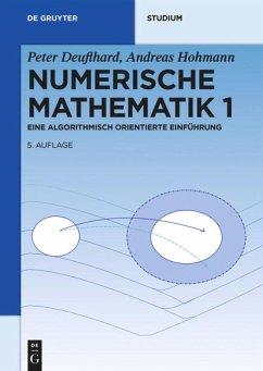 Numerische Mathematik 1 - Deuflhard, Peter; Hohmann, Andreas