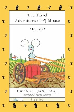 The Travel Adventures of PJ Mouse: In Italy - Page, Gwyneth Jane