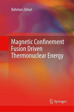 Magnetic Confinement Fusion Driven Thermonuclear Energy - Zohuri, Bahman