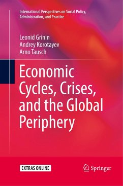 Economic Cycles, Crises, and the Global Periphery - Grinin, Leonid; Korotayev, Andrey; Tausch, Arno