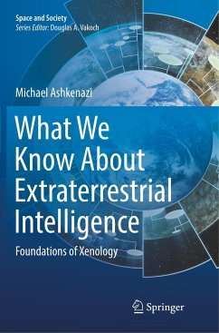 What We Know About Extraterrestrial Intelligence - Ashkenazi, Michael