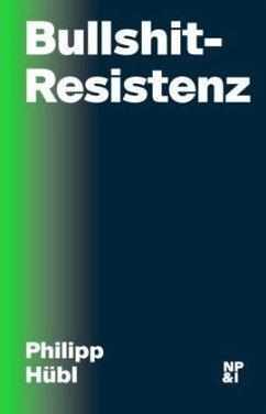 Bullshit-Resistenz - Hübl, Philipp