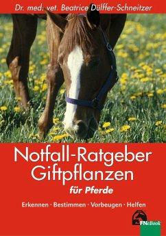 Notfall-Ratgeber Giftpflanzen für Pferde (eBook, ePUB) - Dülffer-Schneitzer, Beatrice