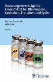 Dosierungsvorschläge für Arzneimittel bei Kleinnagern, Kaninchen, Frettchen und Igeln (eBook, PDF)