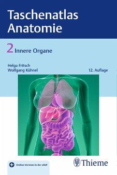 Taschenatlas der Anatomie, Band 2: Innere Organe (eBook, ePUB) - Fritsch, Helga; Kühnel, Wolfgang