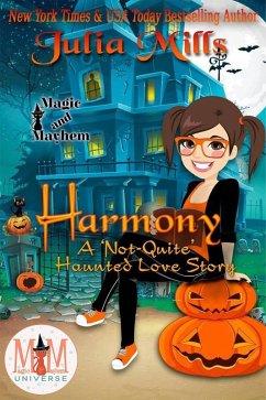 Harmony: A ´Not-Quite´ Haunted Love Story: Magi...