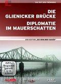 Die Berliner Mauer: Die Glienicker Brücke/Diplomatie im Mauerschatten