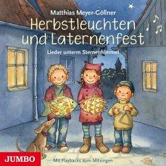 Herbstleuchten Und Laternenfest.Lieder Unterm Ste - Meyer-Göllner,Matthias