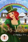 Lucky Magic: Magic and Mayhem Universe (eBook, ePUB)