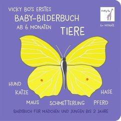 Vicky Bo's erstes Baby-Bilderbuch ab 6 Monaten - Tiere - Bo, Vicky