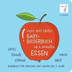 Vicky Bo's erstes Baby-Bilderbuch ab 6 Monaten - Essen - Bo, Vicky