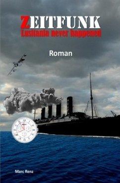 Zeitfunk - Lusitania never happened