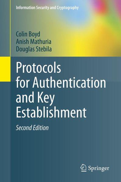 Protocols for Authentication and Key Establishment - Boyd, Colin; Mathuria, Anish; Stebila, Douglas