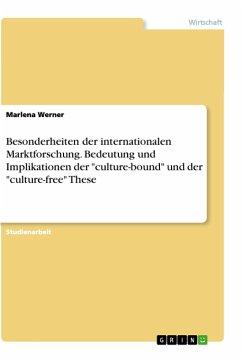 Besonderheiten der internationalen Marktforschung. Bedeutung und Implikationen der