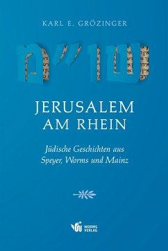 Jerusalem am Rhein - Grözinger, Karl E.
