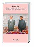Die Juche-Philosophie in Nordkorea