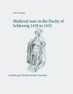 Medieval wars in the Duchy of Schleswig 1410 to 1432 - Svendsen, Nick B.