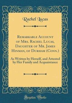 Remarkable Account of Mrs. Rachel Lucas, Daught...