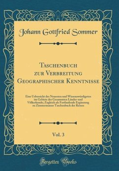 Taschenbuch zur Verbreitung Geographischer Kenntnisse, Vol. 3