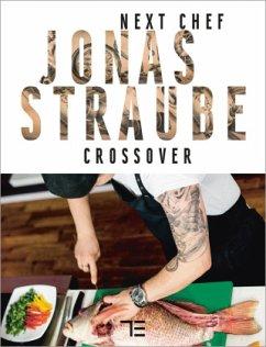 Next Chef Jonas Straube   Crossover (Mängelexemplar) - Straube, Jonas