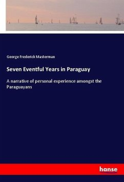 Seven Eventful Years in Paraguay