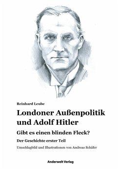 Londoner Außenpolitik & Adolf Hitler 1 - Leube, Reinhard