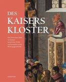 Des Kaisers Kloster