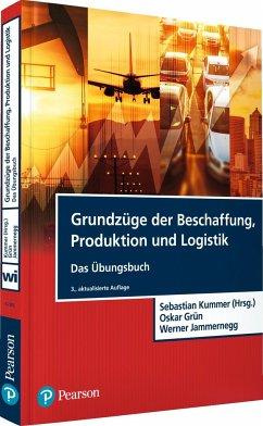 Grundzüge der Beschaffung, Produktion und Logistik - Übungsbuch - Kummer, Sebastian;Grün, Oskar;Jammernegg, Werner