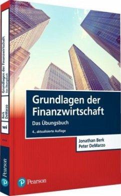 Grundlagen der Finanzwirtschaft - Das Übungsbuch - Berk, Jonathan; DeMarzo, Peter